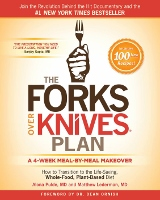 Forks Over Knives Plan by Alona Pulde MD and Matthew Lederman MD