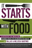 It Starts with Food by Dallas & Melissa Hartwig