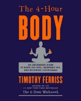 4 Hour Body - book by Timothy Ferriss