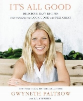 It's All Good - healthy eating book by Gwyneth Paltrow and Julia Turshen