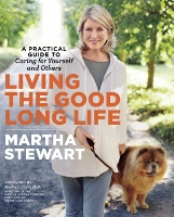 Living the Good Long Life - book by Martha Stewart