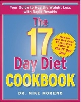 The 17-Day Diet Cookbook by Dr. Mike Moreno