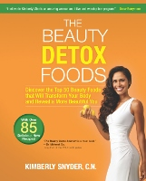 The Beauty Detox Foods - diet and healthy eating book by Kimberly Snyder