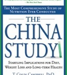 The China Study by T Colin Campbell PhD & Thomas M Campbell