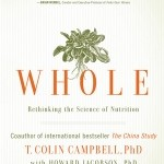 Whole by T Colin Campbell PhD