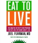 Eat to Live by Joel Fuhrman MD
