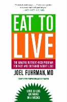 Eat to Live - diet and healthy eating book by Joel Fuhrman MD