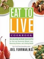 Eat to Live Cookbook by Joel Fuhrman MD