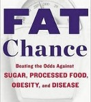 Fat Chance by Robert H. Lustig MD
