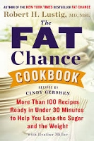 The Fat Chance Cookbook by Robert H. Lustig  and Cindy Gershen