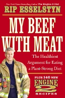 My Beef With Meat - book by Rip Esselstyn