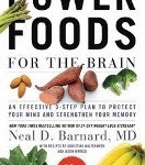 Power Foods for the Brain by Neal D. Barnard MD