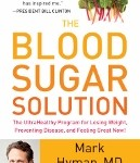 The Blood Sugar Solution by Mark Hyman MD