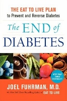 The End of Diabetes - diet and healthy eating book by Joel Fuhrman MD