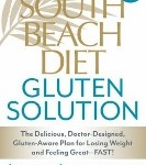 The South Beach Diet Gluten Solution by Arthur Agatston MD