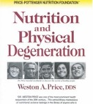 Nutrition and Physical Degeneration book by Weston A. Price MD