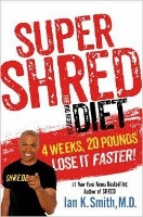 Super Shred diet book by Ian K Smith MD