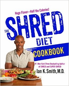The Shred Diet Cookbook by Ian K Smith MD