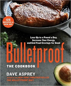 Bulletproof - The Cookbook, by Dave Asprey